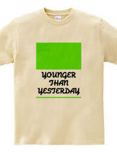 YOUNGER THAN YESTERDAY