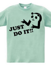 JUST DO IT!! -パンダ-