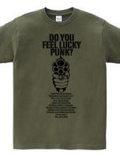 DO YOU FEEL LUCKY PUNK?