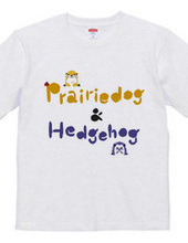 Prairiedog & Hedgehog