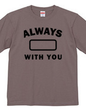 ALWAYS WITH YOU 01