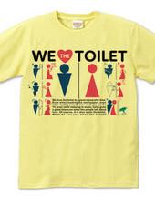 We love toilet
