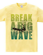 Break a big wave
