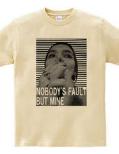 nobody s fault but m