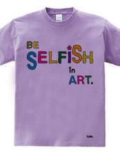BE SELFiSH in ART_2