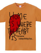 Home is where the heart is....