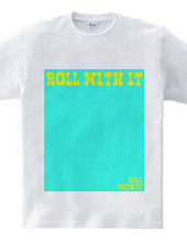 ROLL WITH IT02