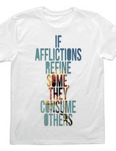 If afflictions refine some, they consume