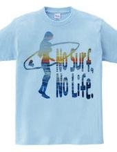 No Surf,No Life