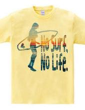 No Surf, No Life