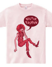 Not For Fashion / Trend Kill
