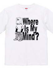 Where Is My Mind ?