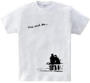 You & Me ...