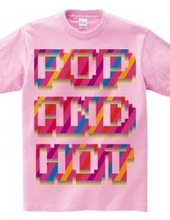 POP AND HOT