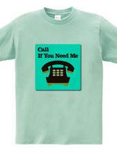 必要になったら電話をかけて