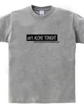 ain t ALONE TONIGHT
