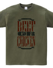 beef or chicken