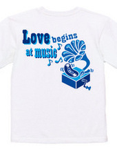 Love begins at music