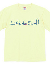 Life to Surf