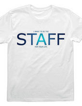 I WANT TO BE THE STAFF