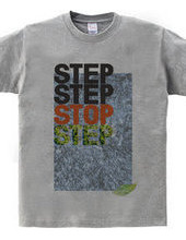 STEP STEP STOP STEP