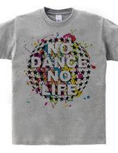 NO DANCE NO LIFE~Colorful