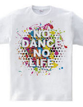 NO DANCE NO LIFE~Colorful 2
