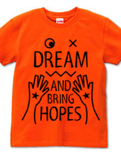 DREAM AND BRING HOPES