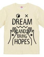 DREAM AND BRING HOPES