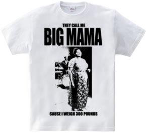 BIG MAMA