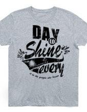 day to shine