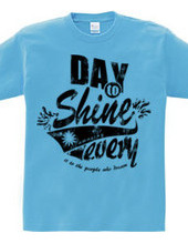 day to shine
