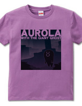 AUROLA WITH THE GIANT GHOST