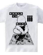 WORLD IS MINE