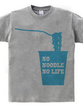 NO NOODLE NO LIFE(B)