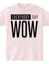 EVERYBODY SAY