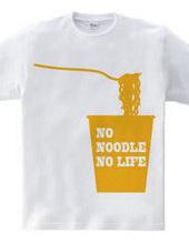 NO NOODLE NO LIFE(Y)