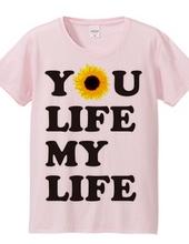 YOU LIFE MY LIFE