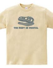 body is motal