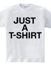 Just a T-shirt