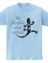 スチームパンクなトカゲ: Be flexible and astute