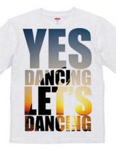Yes Dancing Let's Dancing