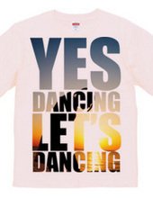 Yes Dancing Let's Dancing