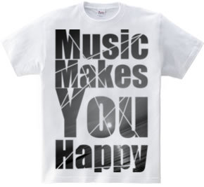 Music Makes You Happy