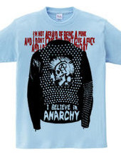 I BELIEVE IN ANARCHY