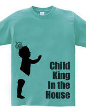 Child king in the house