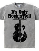 IT's ONLY ROCK &ROLL
