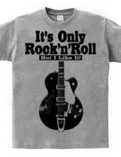IT S ONLY ROCK&ROLL