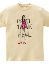 Don t think Feel