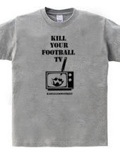 KILL YOUR FOOTBALL TV